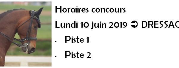 Horaires concours Dressage – lundi 10 juin 2019